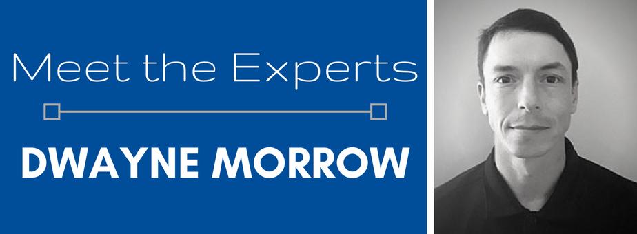 Meet the Experts - Dwayne Morrow